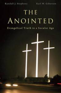 the-anointed-evangelical-truth-in-a-secular-age